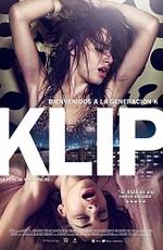 Смотреть фильм «Клип» онлайн в хорошем качестве бесплатно и без регистрации | Klip (2012) HD 720